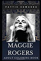 Maggie Rogers Adult Coloring Book: Art Pop Millennial Singer and Multiple Awards Songwriter Inspired Coloring Book for Adults (Maggie Rogers Books)