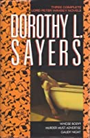 Dorothy L. Sayers: Three Complete Lord Peter Wimsey Novels