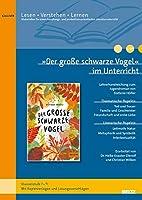 »Der grosse schwarze Vogel« im Unterricht: Lehrerhandreichung zum Jugendroman von Stefanie Hoefler (Klassenstufe 7-9, mit Kopiervorlagen)
