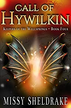 Call of Hywilkin (Keepers of the Wellsprings Book 4) by [Sheldrake, Missy]