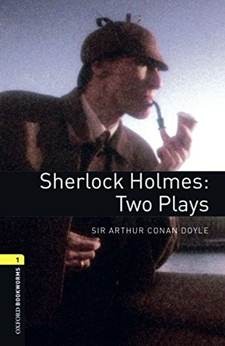 Sherlock Holmes: Two Plays (Oxford Bookworms Library: Playscripts)の詳細を見る