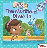 Doc McStuffins: The Mermaid Dives In (Disney Doc Mcstuffins)