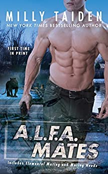 A.L.F.A. Mates (An A.L.F.A. Novel) by [Taiden, Milly]