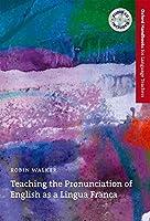 Teaching the Pronunciation of English As a Lingua Franca (Oxford Handbooks for Language Teachers Series)