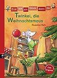 Erst ich ein Stück, dann du - Twinkel, die Weihnachtsmaus (Erst ich ein Stück... Das Original 26) (German Edition)