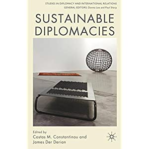 Sustainable Diplomacies (Studies in Diplomacy and International Relations)