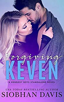 Forgiving Keven: A Stand-Alone Second Chance Romance (The Kennedy Boys Book 7) by [Davis, Siobhan]