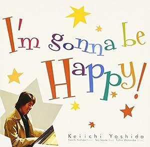 I'm Gonna Be Happy!