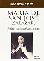 María de San José -Salazar- : heredera y transmisora del carisma teresiano