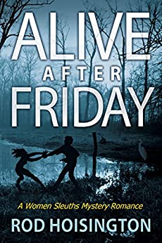 Alive After Friday: A Women Sleuths Mystery Romance (Sandy Reid Mystery Series Book 5) by [Hoisington, Rod]