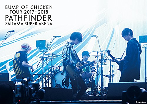 "【Amazon.co.jp限定】BUMP OF CHICKEN TOUR 2017-2018 PATHFINDER SAITAMA SUPER ARENA (初回限定盤)[Blu-ray] (""PATHFINDER""スペシャルライブポスター(Amazon ver.)付)"