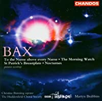 Bax: To the Name above every Name; The Morning Watch; St. Patrick's Breastplate; Nocturnes by BBC Philharmonic Orchestra (2004-02-16)