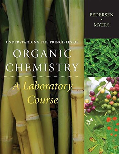 Download Understanding the Principles of Organic Chemistry: A Laboratory Course (Available Titles Cengagenow) 1111428166