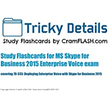 Tricky Details Study Flashcards for MS Skype Enterprise Voice exam: covering 70-333: Deploying Enterprise Voice with Skype for Business 2015, 80 flashcards included