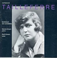 Germaine Tailleferre : Chamber Works