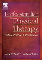 Professionalism in Physical Therapy: History, Practice, and Development, 1e