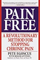 Pain Free: A Revolutionary Method for Stopping Chronic Pain by Pete Egoscue Roger Gittines(2000-02-29)