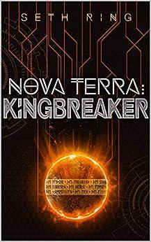 Nova Terra: Kingbreaker - A LitRPG/GameLit Adventure (The Titan Series Book 3) by [Ring, Seth]