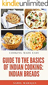 Guide to the Basics of Indian Cooking: Indian Breads (English Edition)
