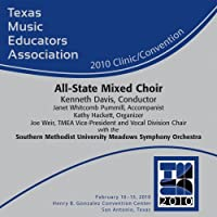 2010 TMEA All-State Mixed Choir by 2010 TMEA All-State Mixed Choir