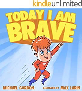 Today I Am Brave: (Children's Books About Emotions & Feelings, Kids Ages 3 5, Preschool, Reading Level 1, Kindergarten) (Self-Regulation Skills Book 15) (English Edition)