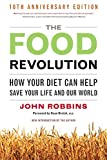 The Food Revolution: How Your Diet Can Help Save Your Life and Our World, 25th Anniversary Edition 画像