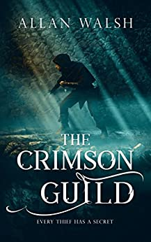 The Crimson Guild (The Blood Rage Series) by [Walsh, Allan]