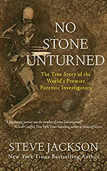 [Jackson, Steve]のNo Stone Unturned: The True Story of the World's Premier Forensic Investigators (English Edition)