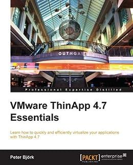 [Björk, Peter]のVMware ThinApp 4.7 Essentials