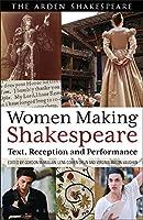 Women Making Shakespeare (Arden Shakespeare)