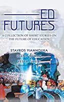 Ed Futures: A Collection of Short Stories on the Future of Education
