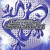 Dancemania Super Classics V.1 by Various Artists
