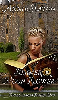 Summer of the Moon Flower (The de Vargas Family Book 2) by [Seaton, Annie]