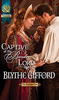 Mills & Boon : Captive Of The Border Lord by [Gifford, Blythe]