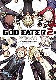 GOD EATER 2(10) (電撃コミックスNEXT)