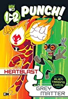 1-2 Punch: Heatblast and Grey Matter (Ben 10)