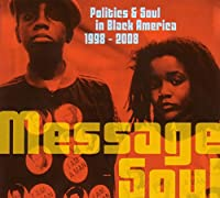 Politics & Soul in Black America 1998-2008
