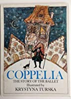"""""""Coppelia"""": Story of the Ballet"""