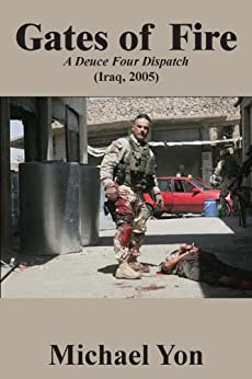 [Yon, Michael]のGates of Fire: Close combat during the Battle for Mosul, Iraq (English Edition)