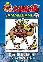 MOSAIK Sammelband 75: Der Schatz in der Wueste