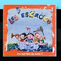Faites-Vous Des Amis by Les Escrocs