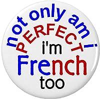 Not Only Am I Perfect–私はフランス語1.25すぎ」マグネット–Pride