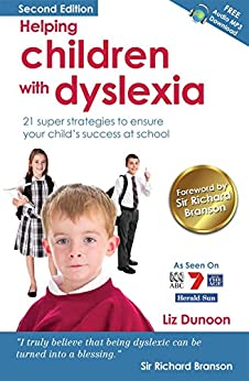 Helping Children With Dyslexia: 21 super strategies to ensure your child's success at school by [Dunoon, Liz]
