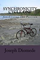 Synchronicity Cycle One: Awakening the Passion