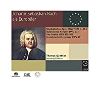 Johann Sebastian Bach the European by J. S. BACH