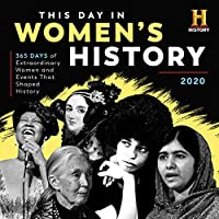 This Day in Women's History 2020 Calendar: 365 Days of Extraordinary Women and Events That Shaped History