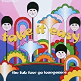 Take It Easy: Fab Four Go Loungecore(Beatles)
