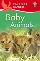 Baby Animals (Kingfisher Readers. Level 1)