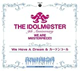 THE IDOLM@STER 9th ANNIVERSARY WE ARE M@STERPIECE!! We Have A Dream & カーテンコール アイドルマスター9th 東京会場限定ver.