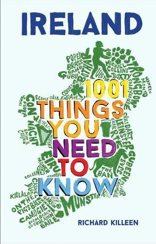 Ireland: 1001 Things You Need to Know (English Edition)